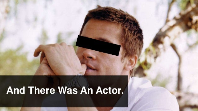 And There Was An Actor.