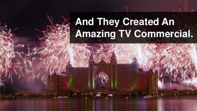 And They Created AnAmazing TV Commercial.