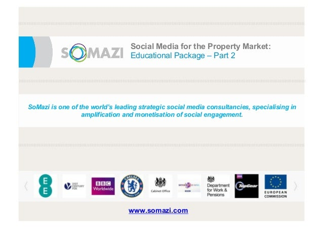 e Social Media for the Property Market: Educational Package – Part 2 SoMazi is one of the world's leading strategic social...