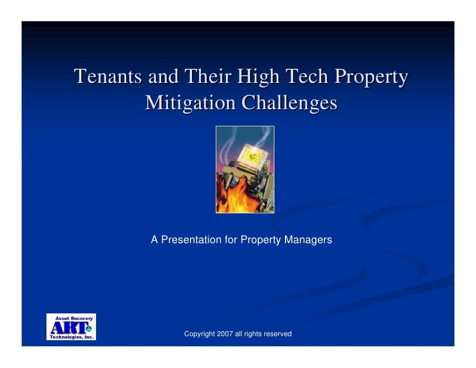 Tenants and Their High Tech Property        Mitigation Challenges             A Presentation for Property Managers        ...