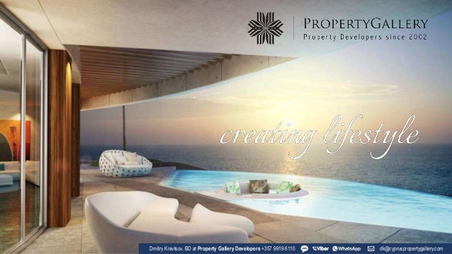 Dmitry Kravtsov, BD at Property Gallery Developers +357 9919 6110 dk@cypruspropertygallery.com