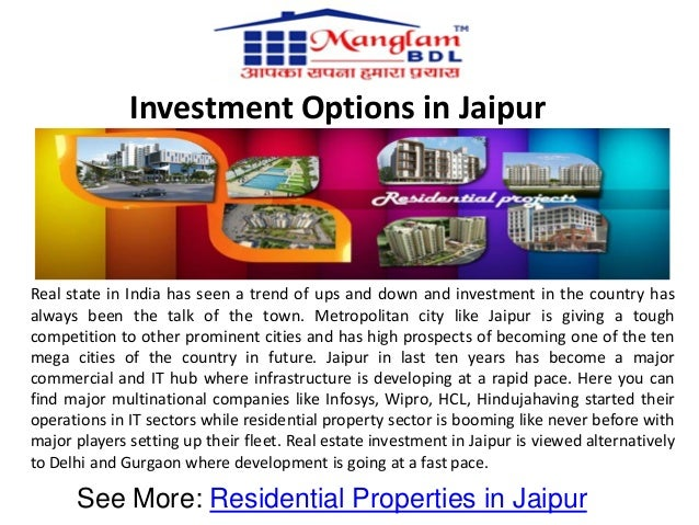 Investment Options in Jaipur  Real state in India has seen a trend of ups and down and investment in the country has alway...