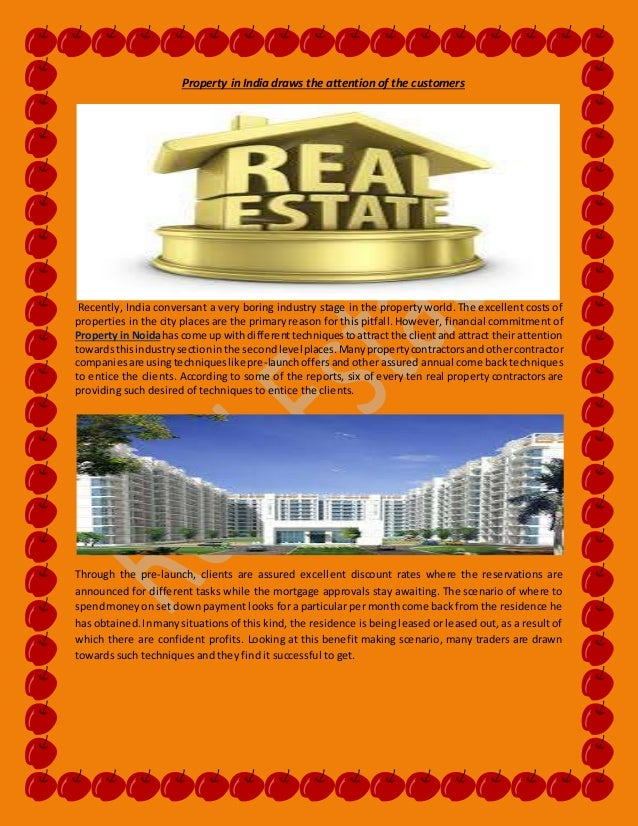 Property in India draws the attention of the customers  Recently, India conversant a very boring industry stage in the pro...