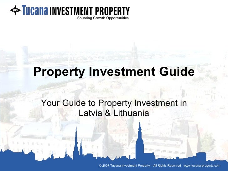 Property Investment Guide Your Guide to Property Investment in Latvia & Lithuania