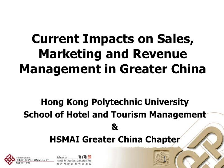 Current Impacts on Sales,  Marketing and RevenueManagement in Greater China   Hong Kong Polytechnic UniversitySchool of Ho...