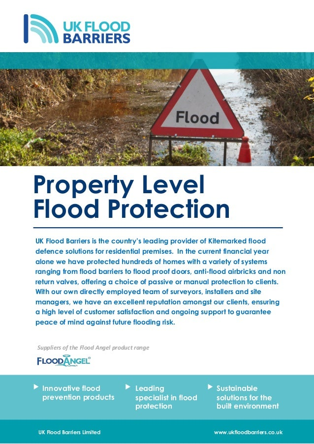 UK Flood Barriers Limited www.ukfloodbarriers.co.uk Innovative flood prevention products Leading specialist in flood prote...