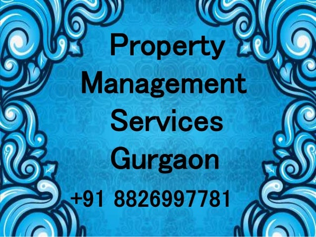 Property Management Services Gurgaon +91 8826997781