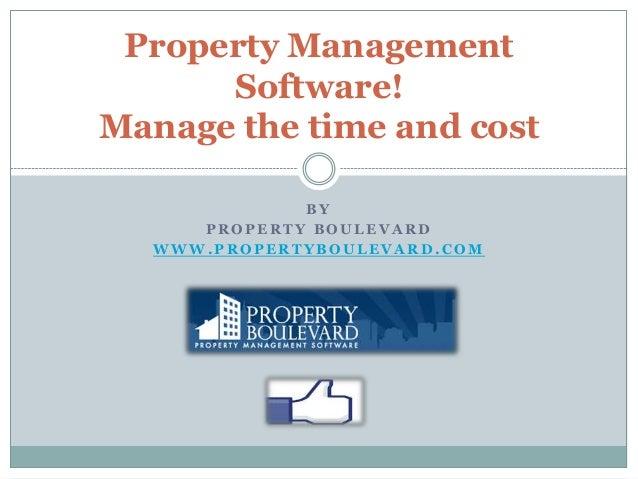 B Y P R O P E R T Y B O U L E V A R D W W W . P R O P E R T Y B O U L E V A R D . C O M Property Management Software! Mana...