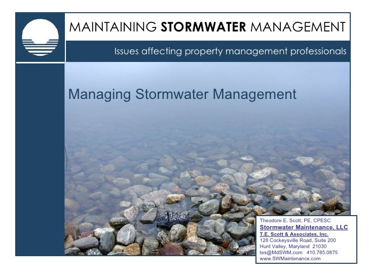 Theodore E. Scott, PE, CPESC Stormwater Maintenance, LLC T.E. Scott & Associates, Inc. 128 Cockeysville Road, Suite 200 Hu...