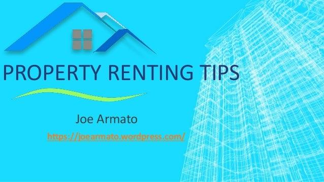 PROPERTY RENTING TIPS Joe Armato https://joearmato.wordpress.com/