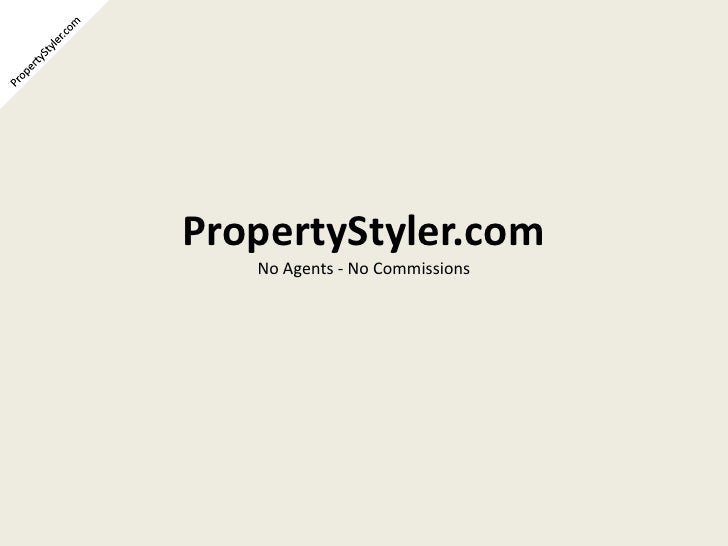 PropertyStyler.com<br />PropertyStyler.com<br />No Agents - No Commissions<br />