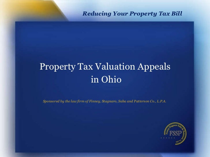 Property Tax Valuation Appeals in Ohio Sponsored by the law firm of Finney, Stagnaro, Saba and Patterson Co., L.P.A.  Redu...
