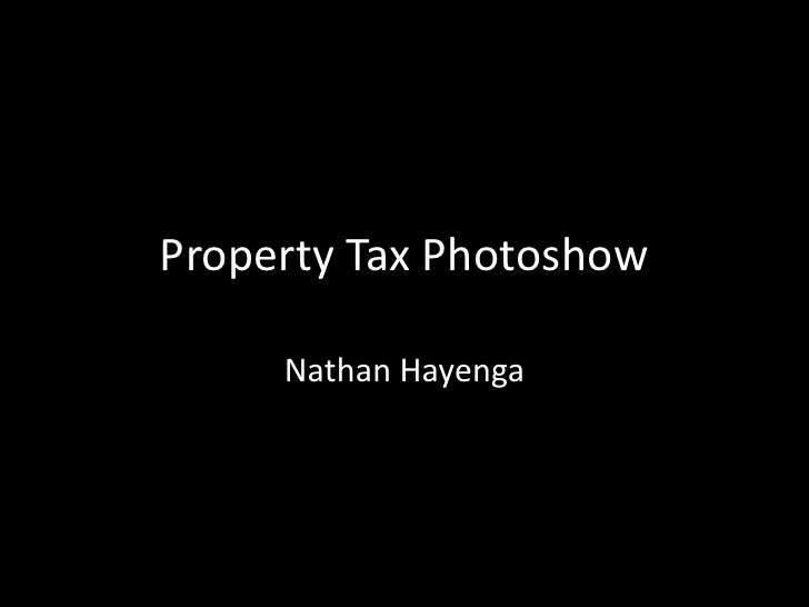 Property Tax Photoshow     Nathan Hayenga