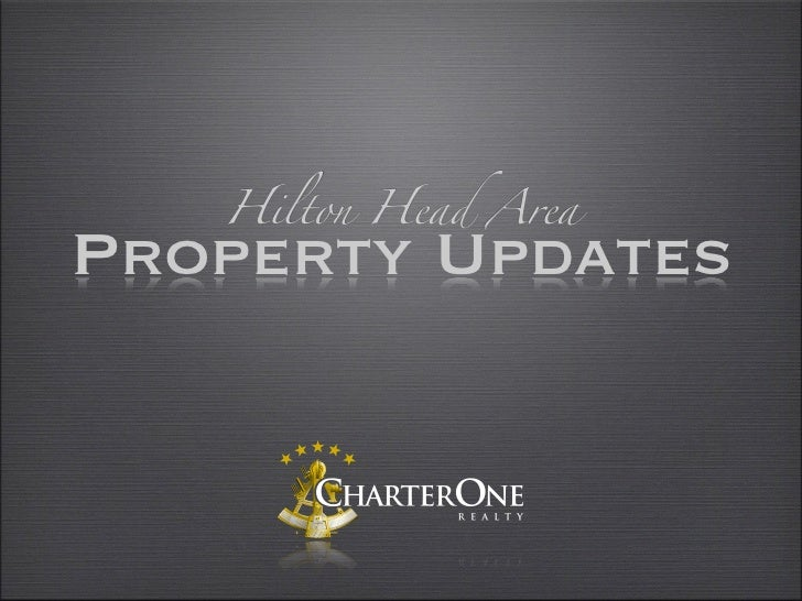 Hilton Head AreaProperty Updates