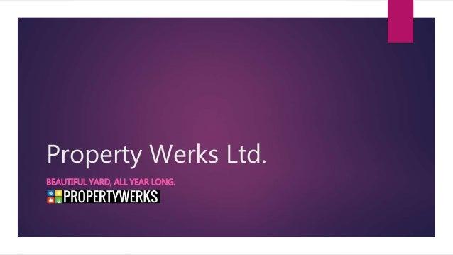 Property Werks Ltd. BEAUTIFUL YARD, ALL YEAR LONG.