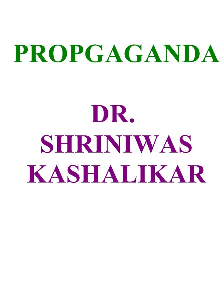 PROPGAGANDA      DR.  SHRINIWAS KASHALIKAR