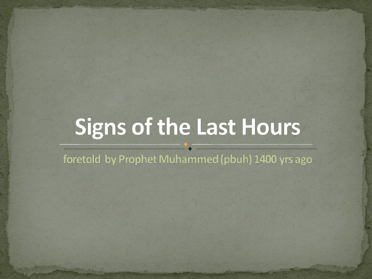 Signs of the Last Hour foretold by Prophet Muhammed