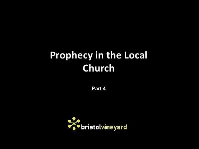 Prophecy in the Local      Church         Part 4