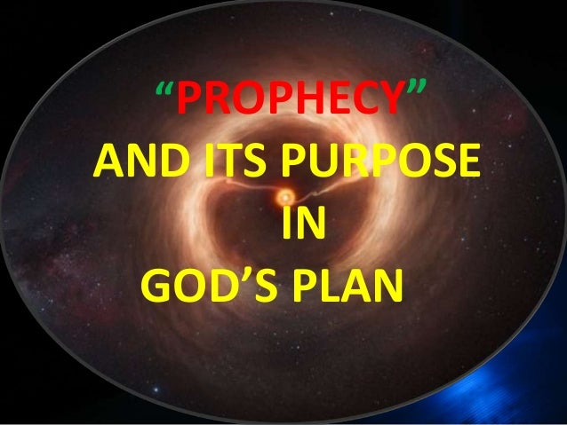 """PROPHECY""AND ITS PURPOSEINGOD'S PLAN"