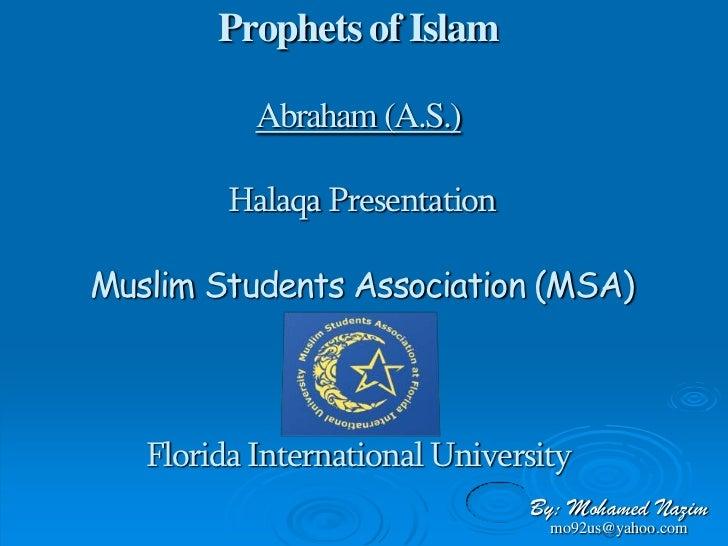 Prophets of Islam           Abraham (A.S.)         Halaqa PresentationMuslim Students Association (MSA)   Florida Internat...