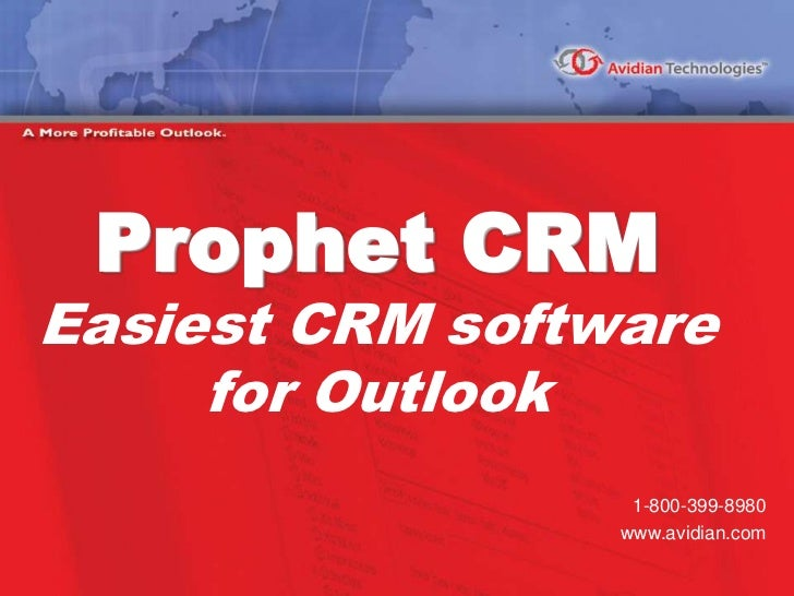 Prophet CRMEasiest CRM software for Outlook<br />1-800-399-8980<br />www.avidian.com<br />