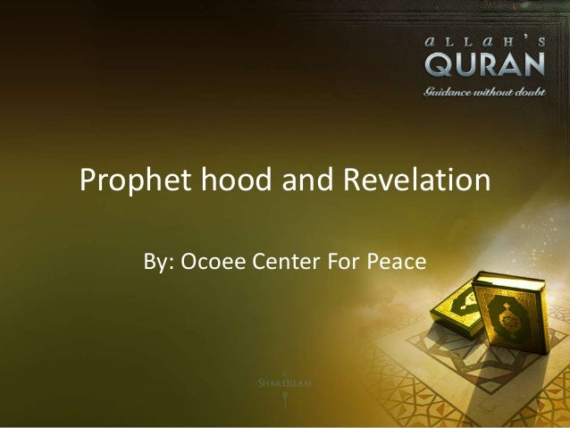 Prophet hood and Revelation By: Ocoee Center For Peace