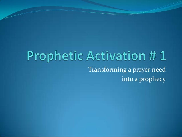 Transforming a prayer need into a prophecy