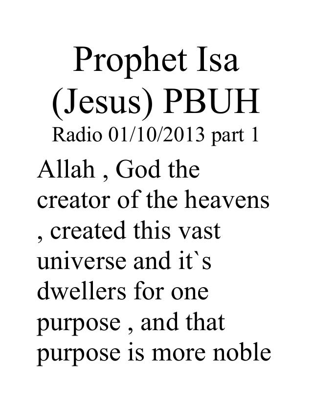 Prophet Isa (Jesus) PBUH Radio 01/10/2013 part 1Allah , God thecreator of the heavens, created this vastuniverse and it`sd...