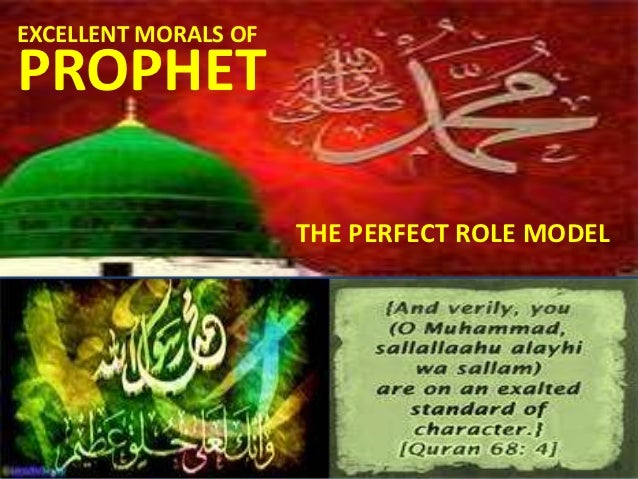 EXCELLENT MORALS OFPROPHET                      THE PERFECT ROLE MODEL