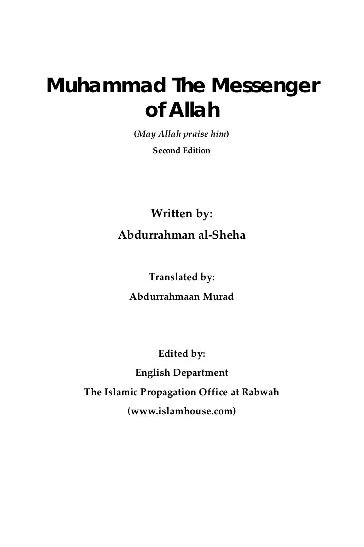 Muhammad The Messenger          of Allah                 (May Allah praise him)                      Second Edition  ...