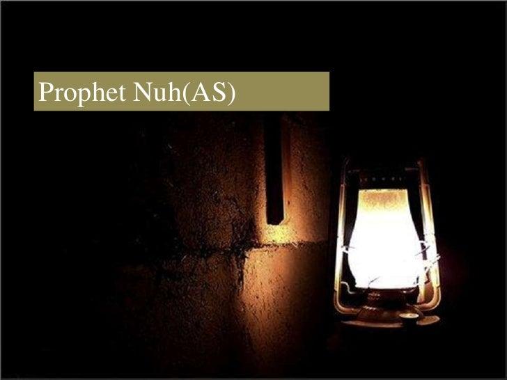 Prophet Nuh <br />Prophet Nuh(AS)<br />