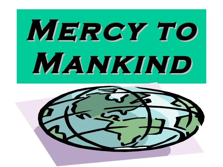 Mercy to Mankind