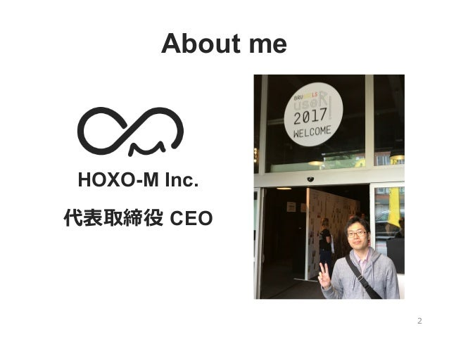 About me HOXO-M Inc. 代表取締役 CEO 2