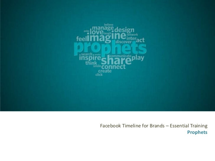 Facebook Timeline for Brands – Essential Training                                       Prophets