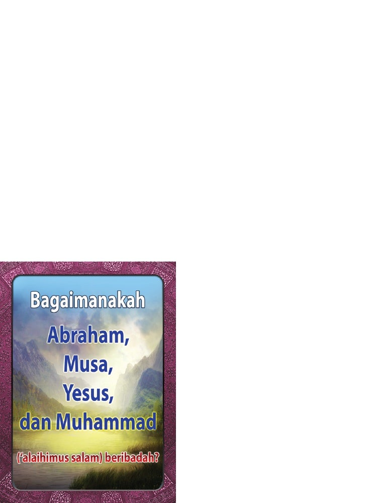 Bagaimanakah Abraham, Musa, Yesus, dan Muhammad ('alaihimus salam) beribadah?