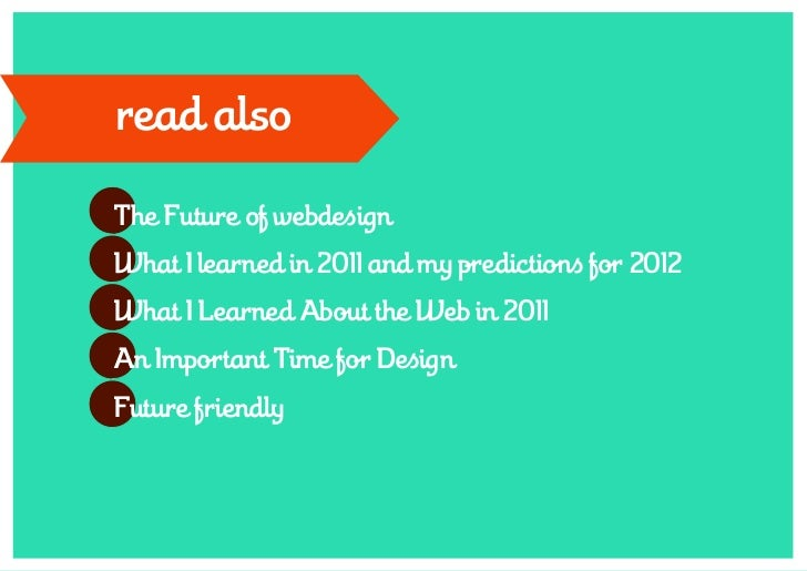 read alsoThe Future of webdesignWhat I learned in 2011 and my predictions for 2012What I Learned About the Web in 2011An I...