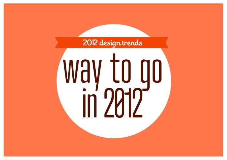 2012 design trendsway to go in 2012