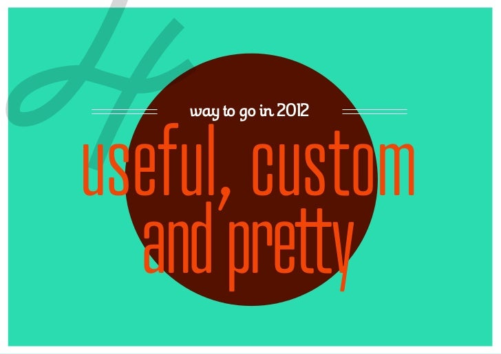 4   way to go in 2012useful, custom  and pretty