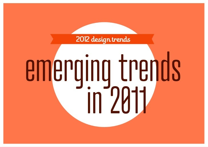 2012 design trendsemerging trends     in 2011