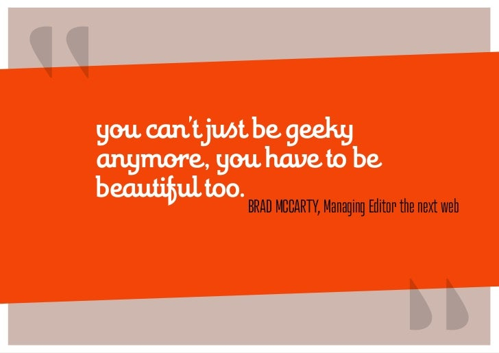 """you can't just be geekyanymore, you have to bebeautiful too.                                         ""            BRAD MC..."