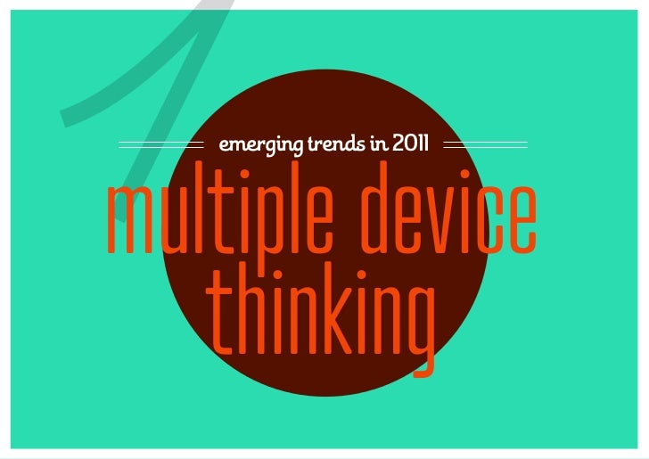 1  emerging trends in 2011multiple device   thinking