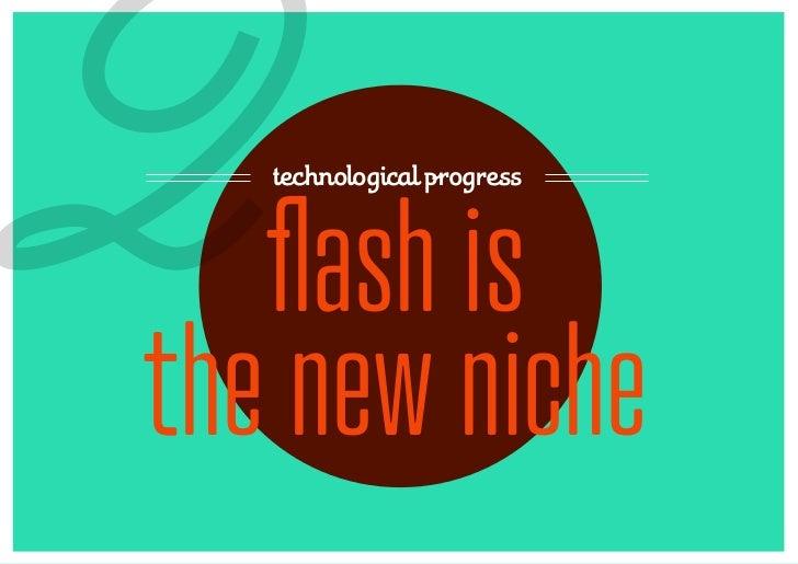 2  technological progress   flash isthe new niche