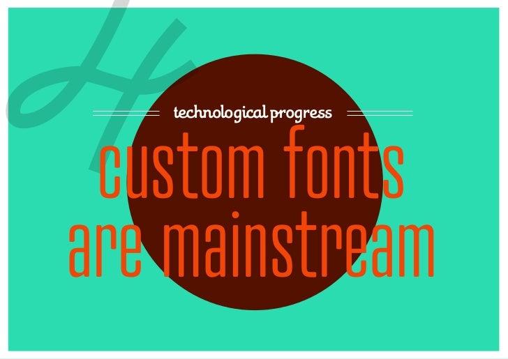 4   technological progress custom fontsare mainstream