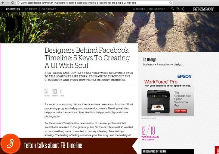 www.fastcodesign.com/1665414/designers-behind-facebook-timeline-5-lessons-for-creating-a-ui-with-soul3     felton talks ab...