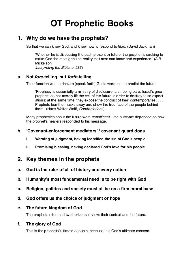 OT Prophetic Books 1. Why do we have the prophets? So that we can know God, and know how to respond to God. (David Jackman...
