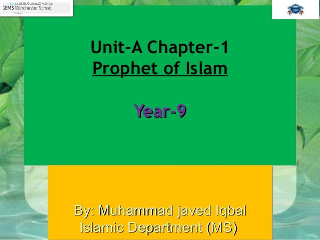 Unit-A Chapter-1 Prophet of Islam Year-9Year-9 Unit-A Chapter-1 Prophet of Islam Year-9Year-9 By: Muhammad javed IqbalBy: ...