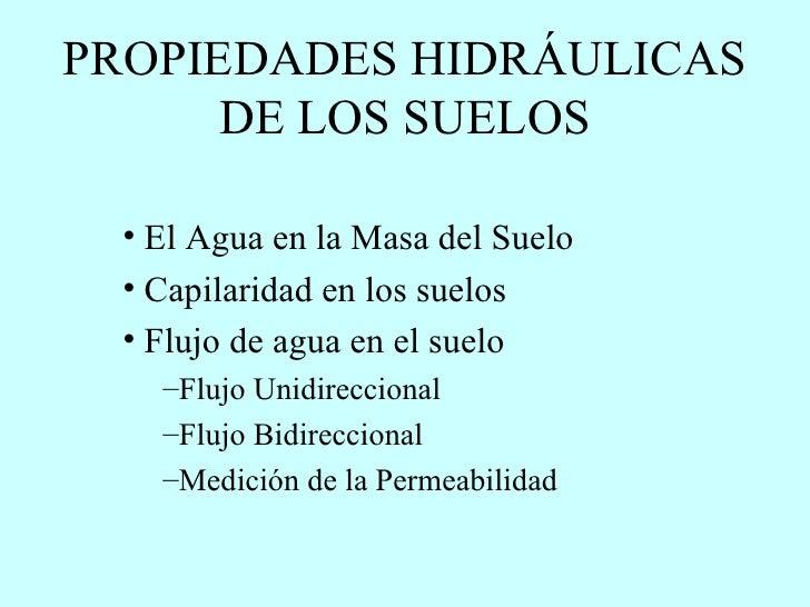 PROPIEDADES HIDRÁULICAS DE LOS SUELOS <ul><li>El Agua en la Masa del Suelo  </li></ul><ul><li>Capilaridad en los suelos </...