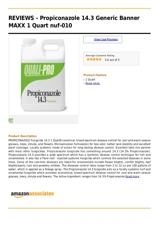 REVIEWS - Propiconazole 14.3 Generic BannerMAXX 1 Quart nuf-010ViewUserReviewsAverage Customer Rating5.0 out of 5Product F...