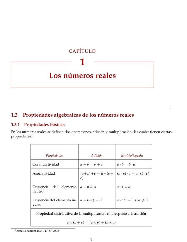 CAPÍTULO 1 Los números reales 1 1.3 Propiedades algebraicas de los números reales 1.3.1 Propiedades básicas En los números...