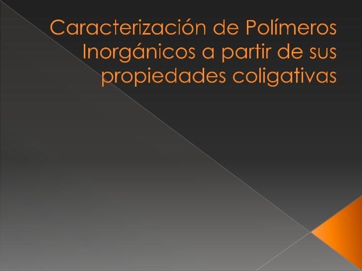   Las propiedades dependientes del número de presente    de moléculas son llamadas propiedades coligativas.   Estas son...